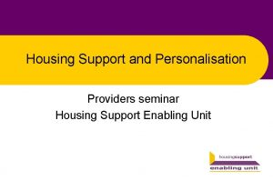 Housing Support and Personalisation Providers seminar Housing Support