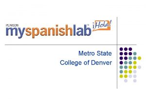 Metro State College of Denver Metro State l