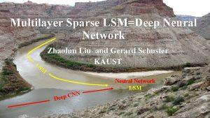 Multilayer Sparse LSMDeep Neural Network LS M Zhaolun