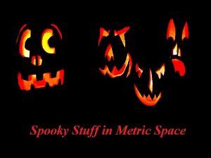 Spooky Stuff in Metric Space Spooky Stuff Data