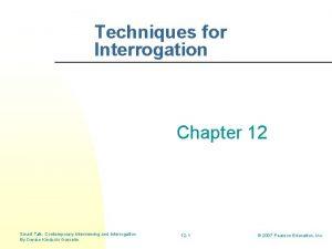 Techniques for Interrogation Chapter 12 Smart Talk Contemporary