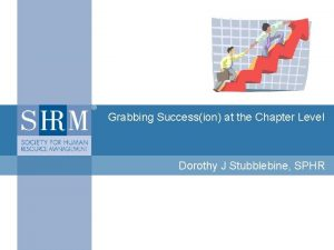 SUCCESSION PLANNING Grabbing Succession at the Chapter Level