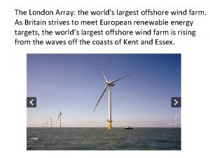 The London Array the worlds largest offshore wind