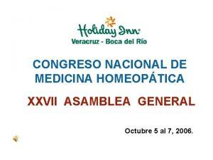 CONGRESO NACIONAL DE MEDICINA HOMEOPTICA XXVII ASAMBLEA GENERAL