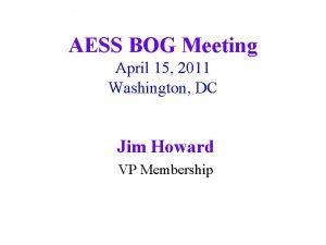 AESS BOG Meeting April 15 2011 Washington DC