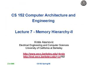 CS 152 Computer Architecture and Engineering Lecture 7