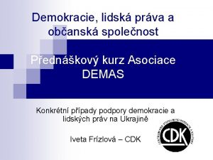 Demokracie lidsk prva a obansk spolenost Pednkov kurz