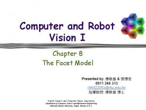 Computer and Robot Vision I Chapter 8 The