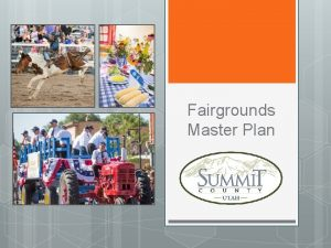 Fairgrounds Master Plan Fairgrounds Master Plan Objectives Replace