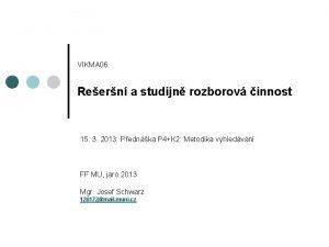 VIKMA 06 Reern a studijn rozborov innost 15