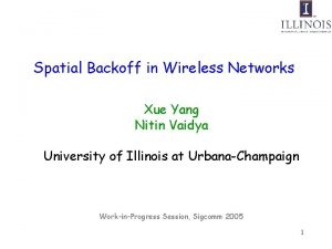 Spatial Backoff in Wireless Networks Xue Yang Nitin