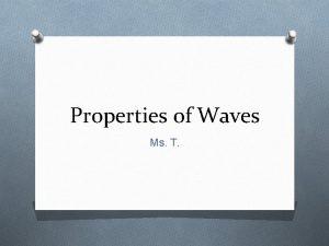 Properties of Waves Ms T 4 Basic Properties