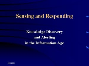 Sensing and Responding Knowledge Discovery and Alerting in