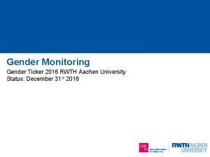Gender Monitoring Gender Ticker 2016 RWTH Aachen University
