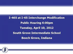 I465 at I65 Interchange Modification Public Hearing 6