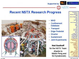 Supported by Recent NSTX Research Progress MHD Confinement