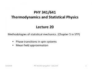 PHY 341641 Thermodynamics and Statistical Physics Lecture 20