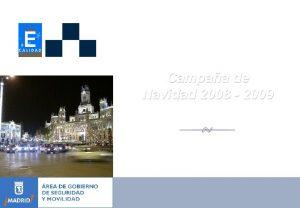 Campaa de Navidad 2008 2009 ANTECEDENTES MADRID SEGURO