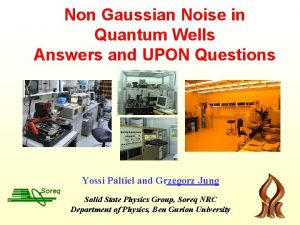 Non Gaussian Noise in Quantum Wells Answers and