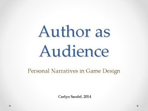 Author as Audience Personal Narratives in Game Design