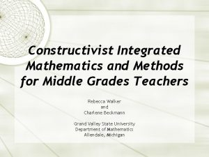 Constructivist Integrated Mathematics and Methods for Middle Grades