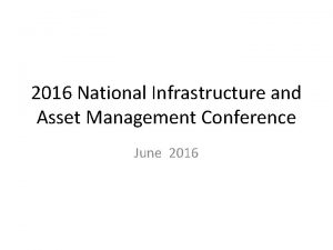 2016 National Infrastructure and Asset Management Conference June