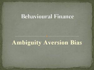 Behavioural Finance Ambiguity Aversion Bias Bias Description Bias