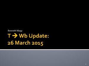 Bennett Magy T Wb Update 26 March 2015