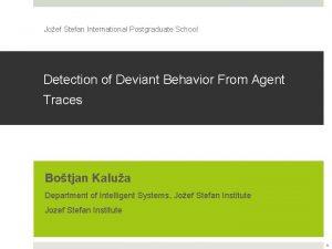 Joef Stefan International Postgraduate School Detection of Deviant