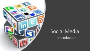 Social Media Introduction Introduction Social Media Definition Importance