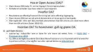Hva er Open Access OA Open Access OA