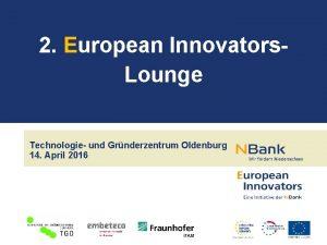 2 European Innovators Lounge Technologie und Grnderzentrum Oldenburg