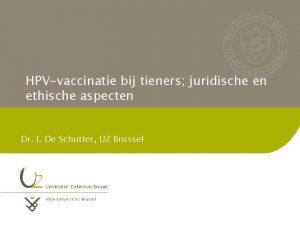 HPVvaccinatie bij tieners juridische en ethische aspecten Dr