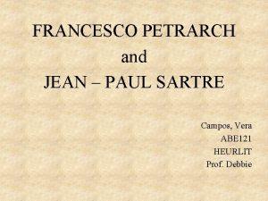 FRANCESCO PETRARCH and JEAN PAUL SARTRE Campos Vera