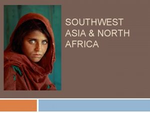 SOUTHWEST ASIA NORTH AFRICA 5 Quick Words Come