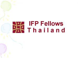 IFP Fellows Thailand Aroon Chatdon Mahasarakham Grittaya Utto