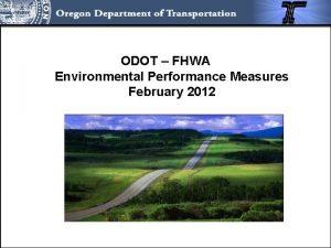 ODOT FHWA Environmental Performance Measures February 2012 ODOT