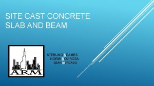 SITE CAST CONCRETE SLAB AND BEAM STERLING ADAMES