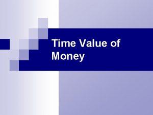 Time Value of Money Day Beginning Value Ending