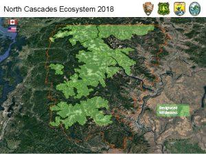 North Cascades Ecosystem 2018 Seattle Designated Wilderness PLANNED