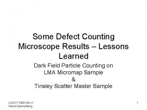 Some Defect Counting Microscope Results Lessons Learned Dark