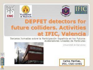 DEPFET detectors for future colliders Activities at IFIC