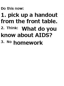 Do this now 1 pick up a handout