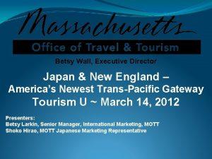 Betsy Wall Executive Director Japan New England Americas