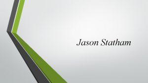 Jason Statham Full name Jason Michael Statham Date