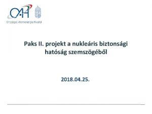 Paks II projekt a nukleris biztonsgi hatsg szemszgbl