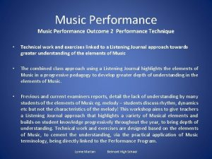 Music Performance Outcome 2 Performance Technique Technical work