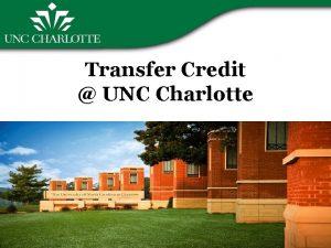Transfer Credit UNC Charlotte Transfer enrollment at UNC