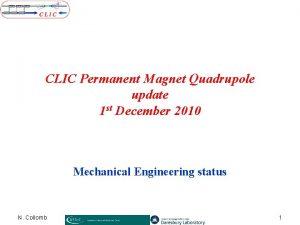 CLIC Permanent Magnet Quadrupole update 1 st December