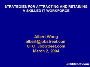 STRATEGIES FOR ATTRACTING AND RETAINING A SKILLED IT